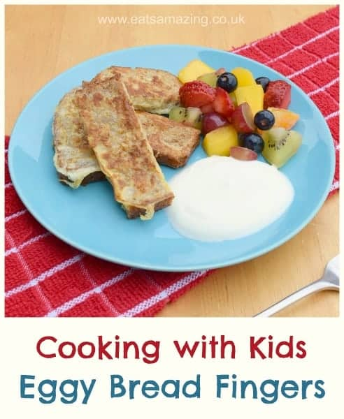 Simple Eggy Bread Fingers recipe for kids - serve with fresh fruit and yoghurt for a healthy family friendly breakfast - Eats Amazing UK