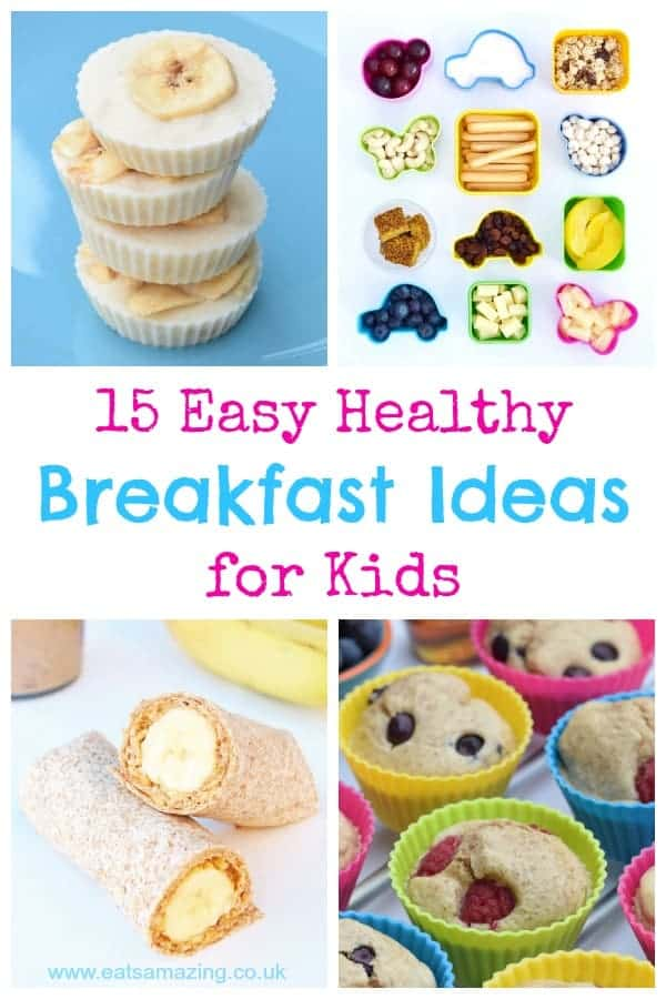 15 Quick and easy healthy breakfast ideas for kids - great family friendly easy breakfast recipes for weekday mornings #breakfast #breakfasttime #kidsfood #familyfood #easyrecipe #backtoschool #familyfood #healthybreakfast #healthykids