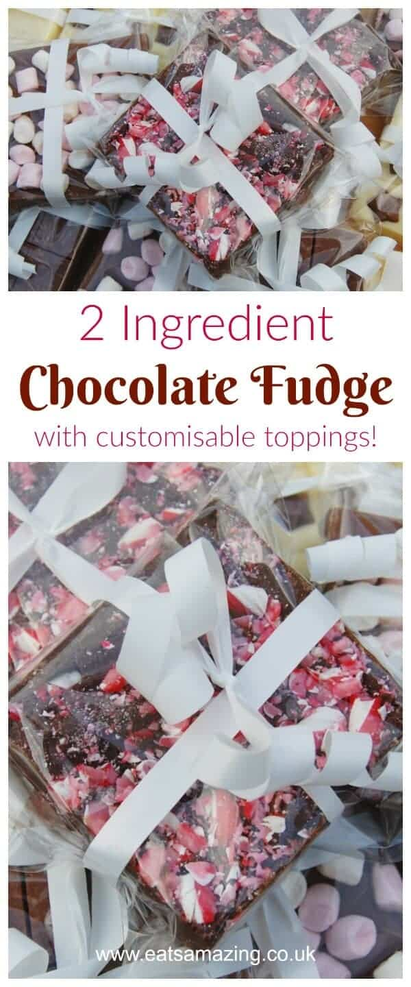 Easy 5 minute 2 Ingredient Chocolate Fudge recipe - great for homeade Christmas gifts with lots of yummy topping ideas - Eats Amazing UK #christmasgifts #christmasfood #Fudge #2ingredient #easyrecipe #homemade #cookingwithkids #chocolate