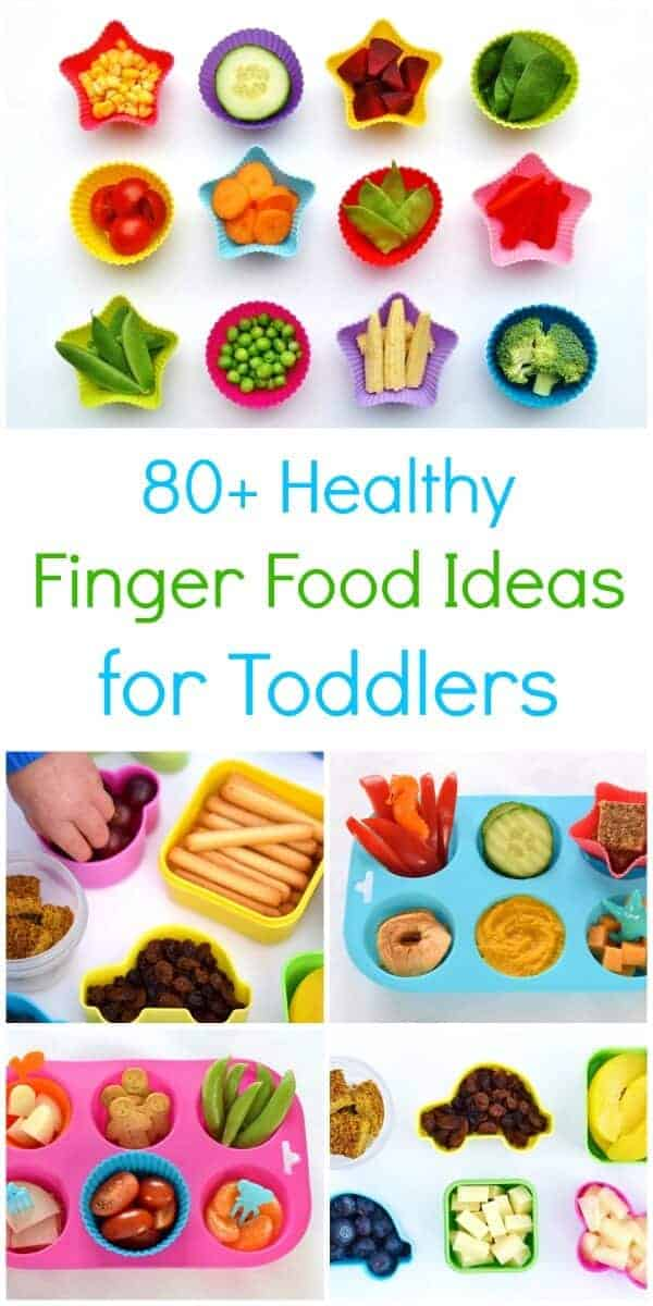 80 Healthy Finger Food Ideas For Toddlers Eats Amazing