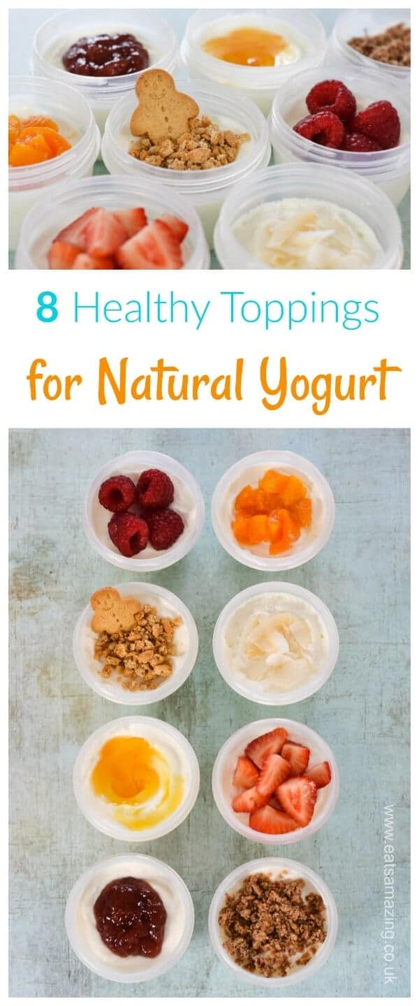 8 Kid friendly and delicious ideas for healthy yogurt toppings - great for healthy snacks breakfast and school lunch boxes too - Eats Amazing UK