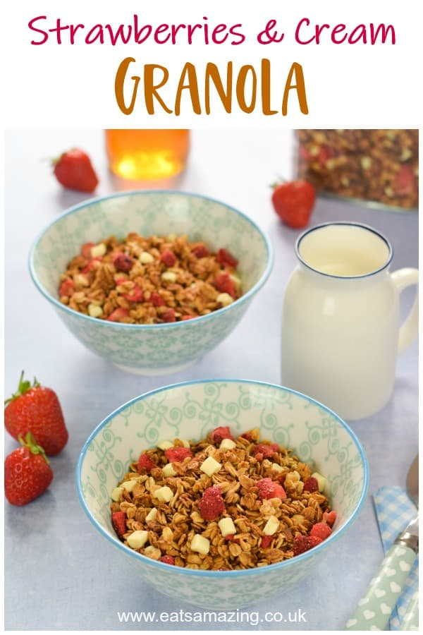 Strawberries and Cream Easy Granola Recipe - easy breakfast recipe the whole family will love and an easy recipe for kids to make themselves #EatsAmazing #breakfast #granola #homemade #easyrecipe #cookingwithkids #kidsfood #strawberries #whitechocolate #familyfood #breakfastideas