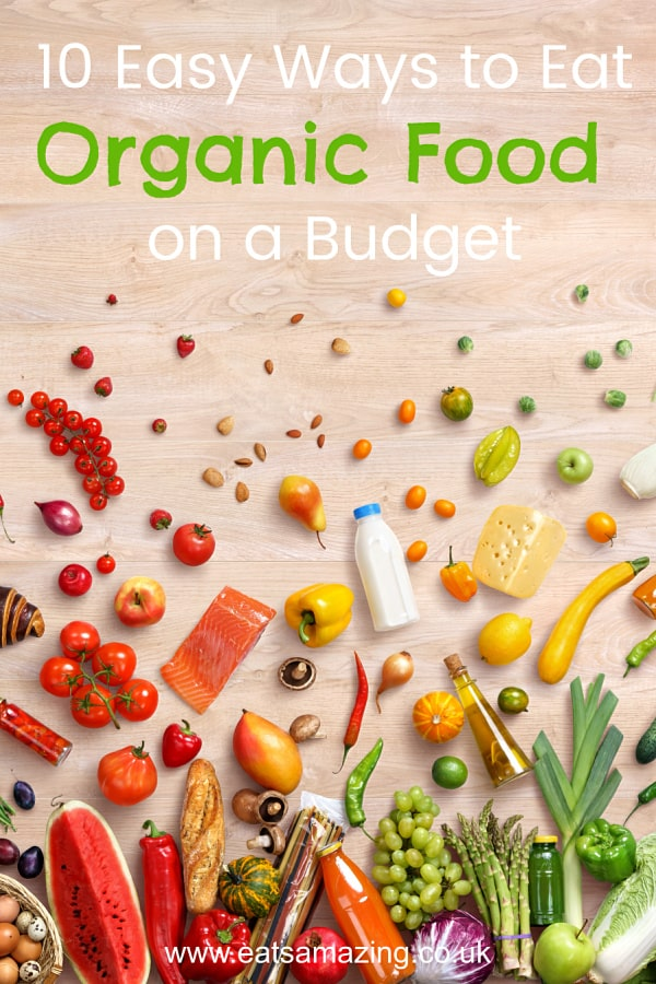 10 Easy Ways to Eat Organic Food on a Budget - tips and tricks for feeding your family #EatsAmazing #Organic #feedingkids #familyfood #budgeting #moneysavingtips #chooseorganic #nojunkjourney