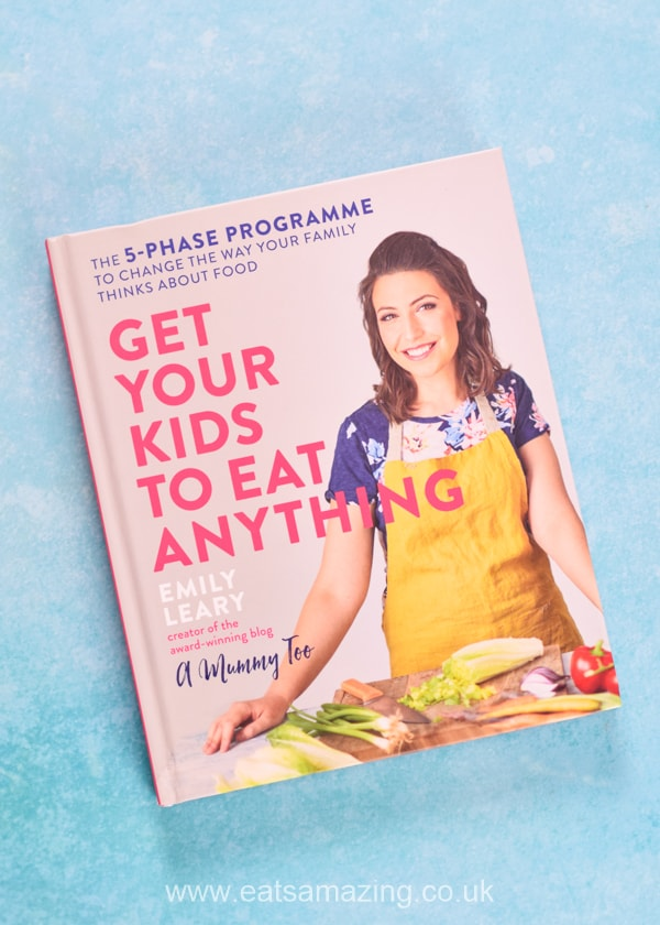 Get your kids to eat anything - fantastic family recipe book packed with advice tips and recipes from Emily Leary