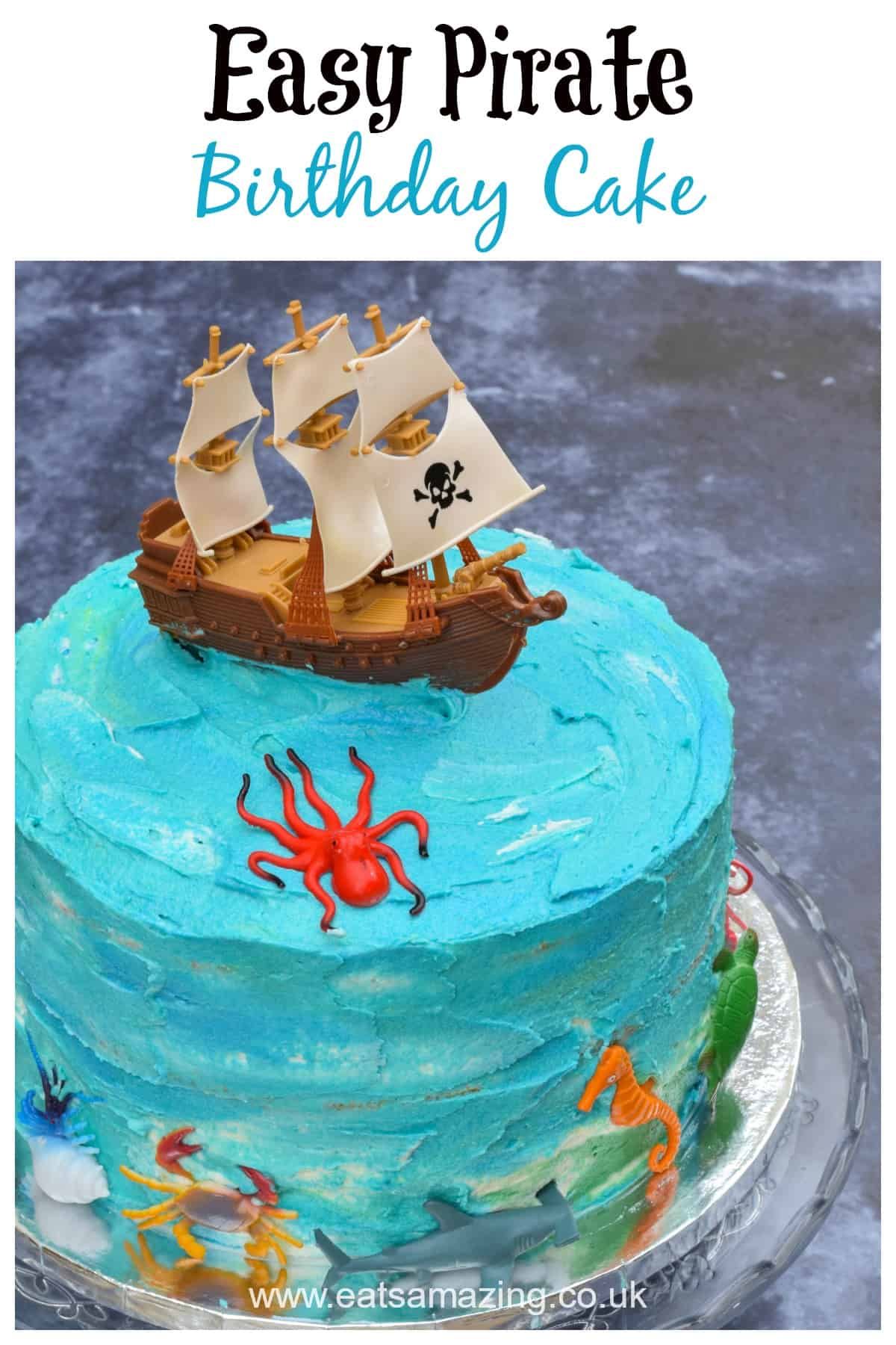 How to make an easy Pirate themed birthday cake for kids - with full recipe and decorating instructions #EatsAmazing #Cake #CakeDecorating #KidsCake #BirthdayCake #Pirates #PartyFood #KidsParty #Buttercream