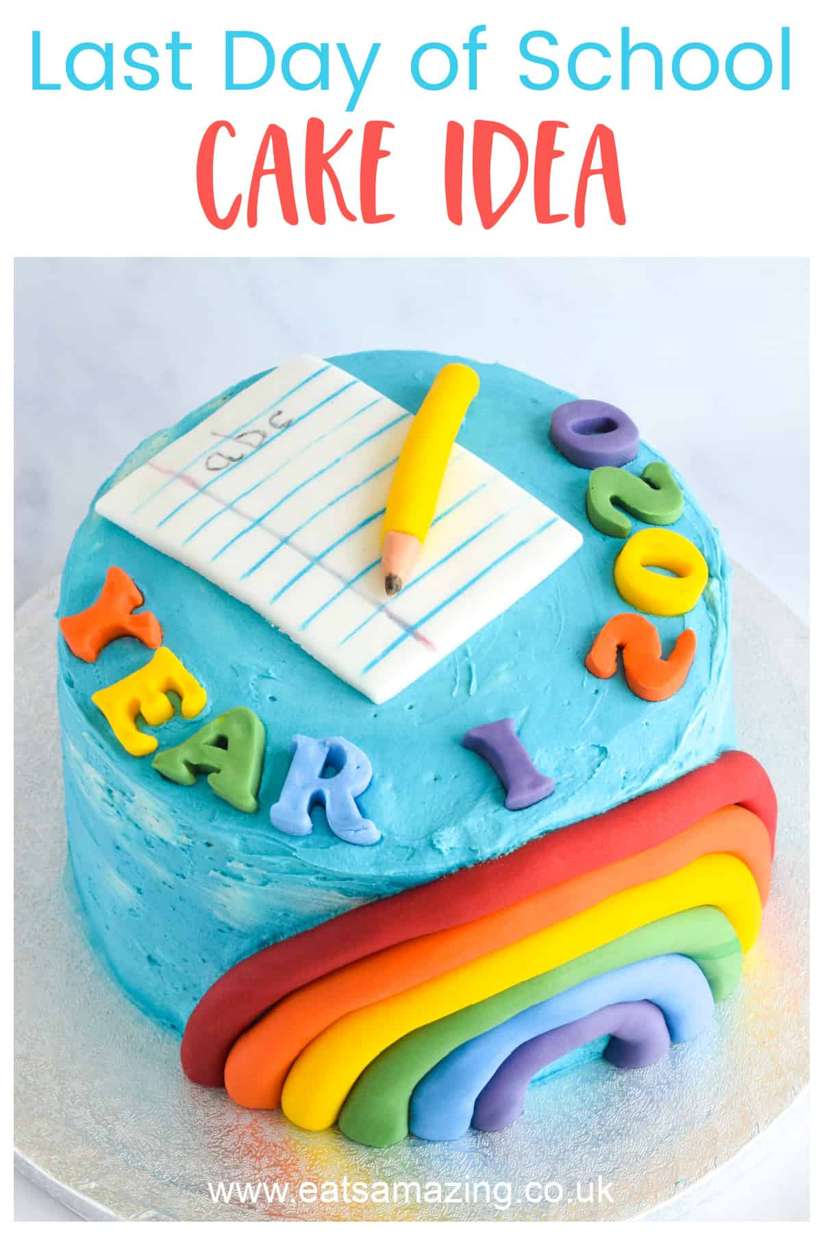 Fun and easy cake to celebrate the last day of school