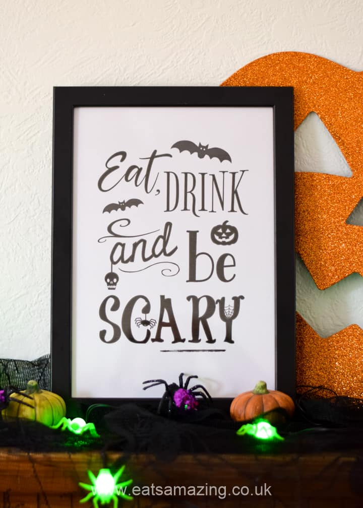 Download your Free Fun Halloween Printable - Eat Drink and Be Scary Quote